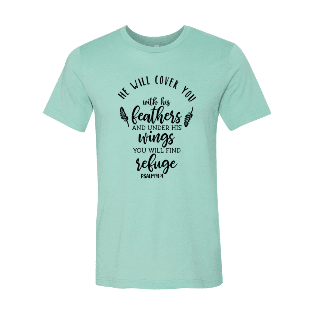 He Will Cover You With His Feathers T-Shirt