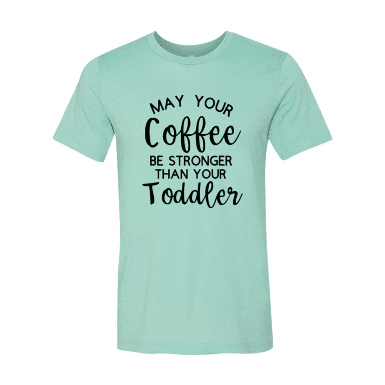 May Your Coffee Be Stronger Than Your Toddler T-Shirt 4