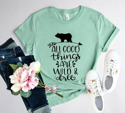 Beautiful and True All Good Things are Wild and Free T-Shirt 1