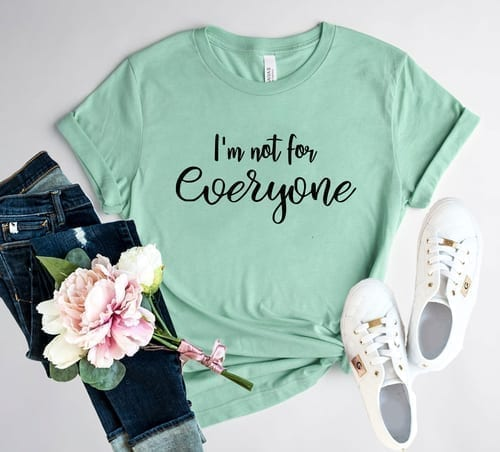 Very True I'm Not for Everyone T-Shirt 1
