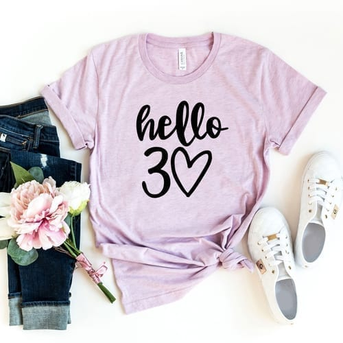It's time to get this Hello 30 T-Shirt 1
