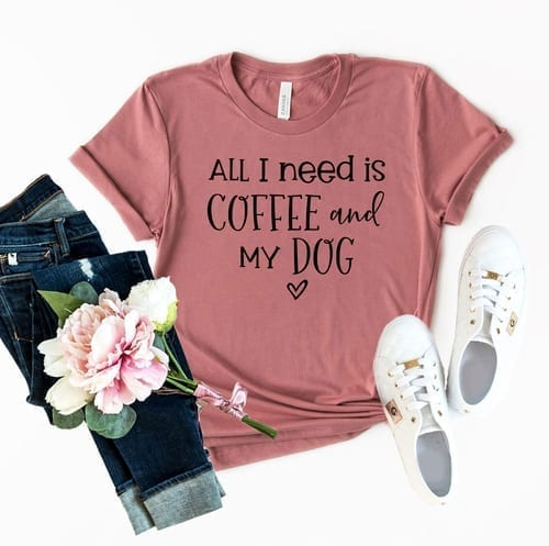 All I Need is Coffee and My Dog T-Shirt 1
