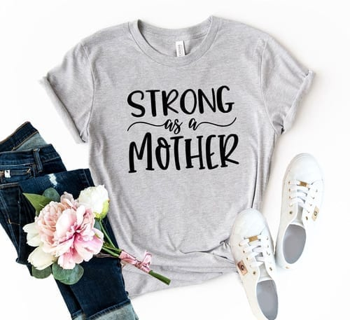 Strong As A Mother T-Shirt 1